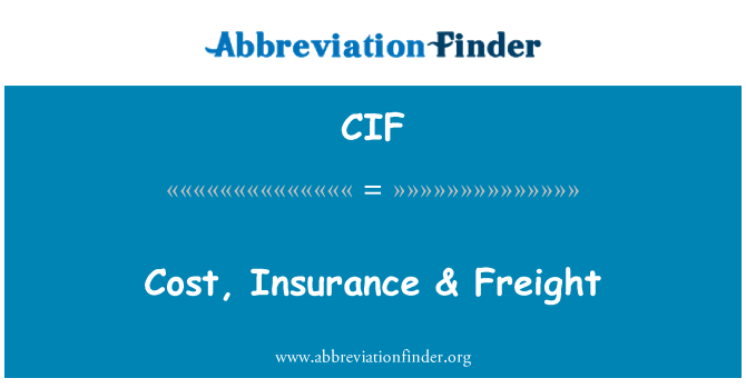CIF: Cost, Insurance & Freight