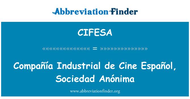 CIFESA: Compañía Industrial de Cine Español, Sociedad Anónima