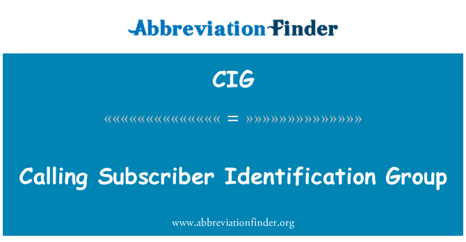 CIG: Calling Subscriber Identification Group