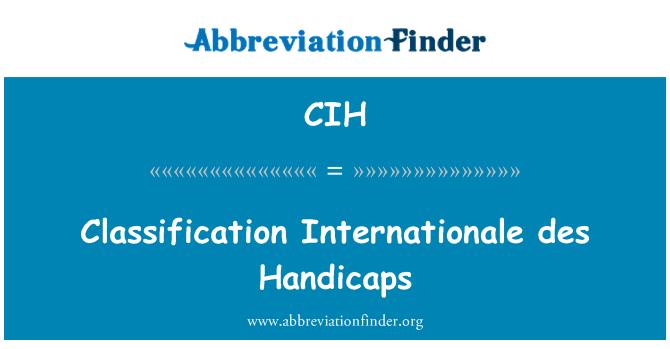 CIH: Classification Internationale des Handicaps