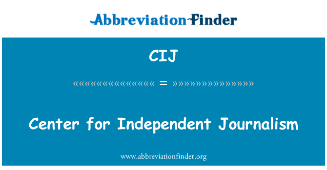 CIJ: Center for Independent Journalism