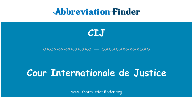 CIJ: Cour Internationale de Justice