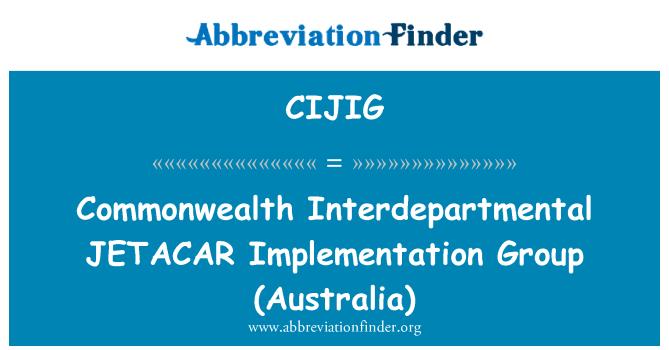 CIJIG: Commonwealth Interdepartmental JETACAR   Implementation Group (Australia)