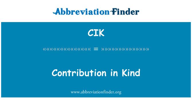 CIK: Contribution in Kind
