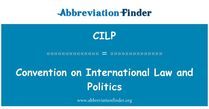 CILP: 公约 》 对国际法律和政治