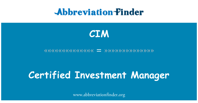 CIM: Certified Investment Manager