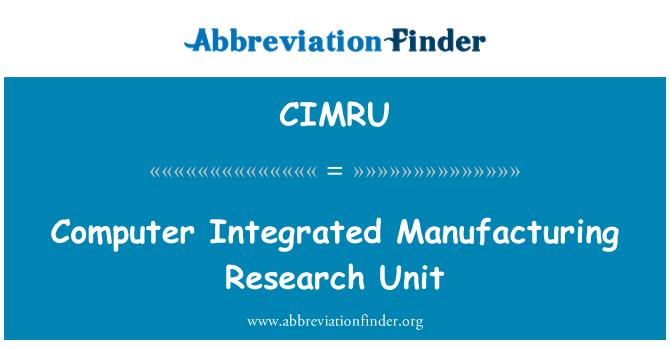 CIMRU: Computer Integrated Manufacturing Research Unit