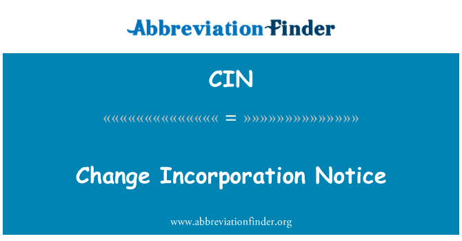 CIN: Change Incorporation Notice