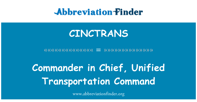 CINCTRANS: Commander in Chief, Unified Transportation Command