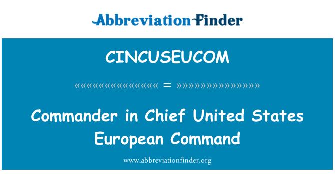 CINCUSEUCOM: Commander in Chief United States European Command