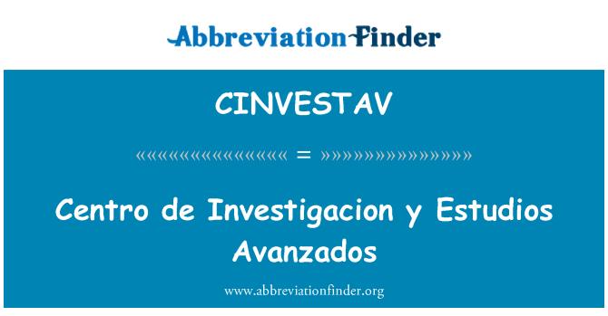 CINVESTAV: Centro de Investigacion y Estudios Avanzados