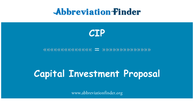 CIP: Capital Investment Proposal
