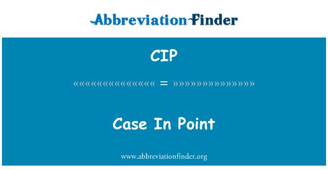 CIP: Case In Point