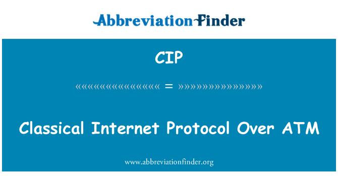 CIP: Classical Internet Protocol Over ATM