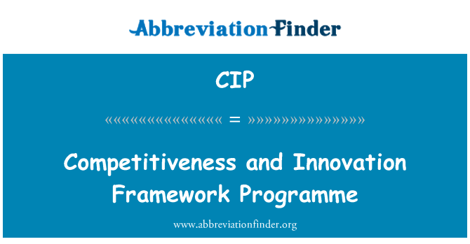 CIP: Competitiveness and Innovation Framework Programme
