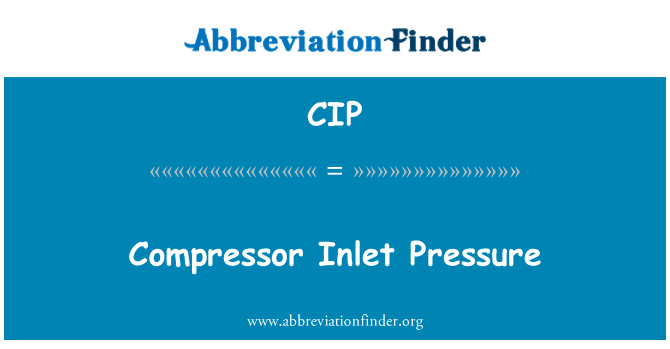 CIP: Compressor Inlet Pressure