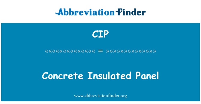 CIP: Concrete Insulated Panel