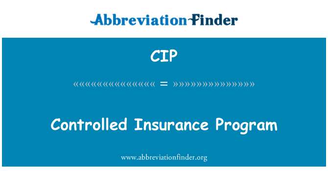 CIP: Controlled Insurance Program
