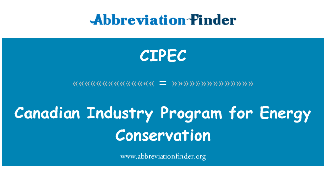 CIPEC: Canadian Industry Program for Energy Conservation