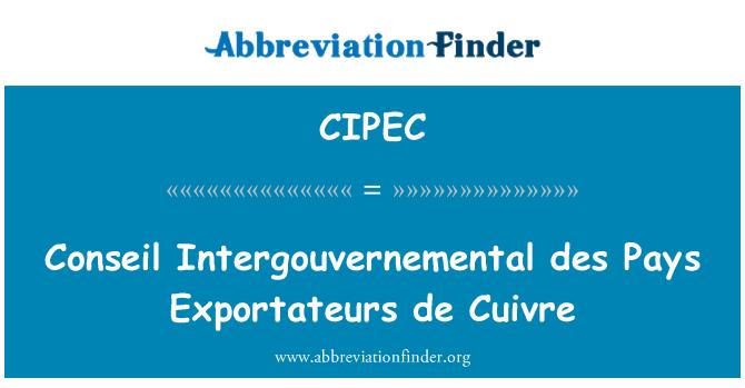 CIPEC: Conseil Intergouvernemental des Pays Exportateurs de Cuivre