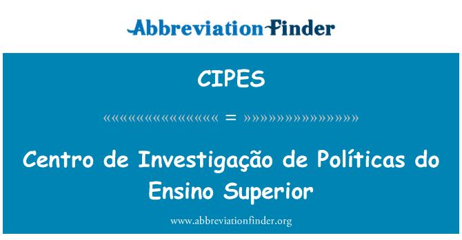 CIPES: Centro de Investigação de Políticas do Ensino Superior