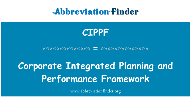 CIPPF: Corporate Integrated Planning and Performance Framework