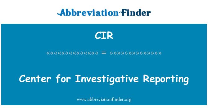 CIR: Center for Investigative Reporting
