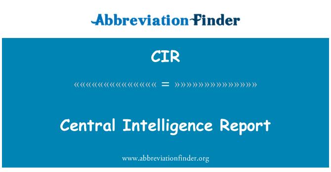 CIR: Central Intelligence Report