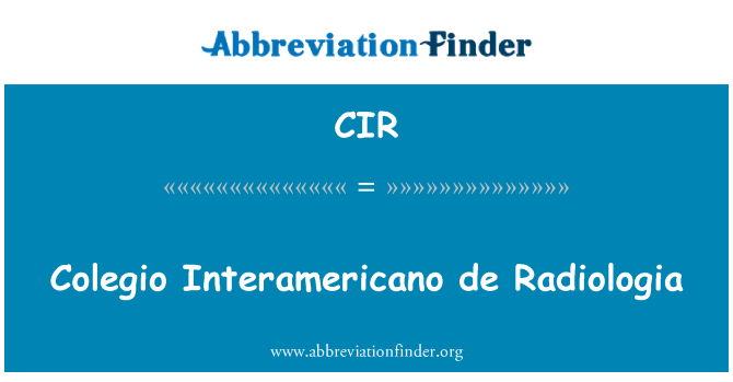 CIR: Colegio Interamericano de Radiologia