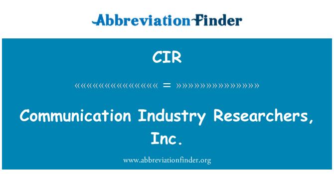 CIR: Communication Industry Researchers, Inc.