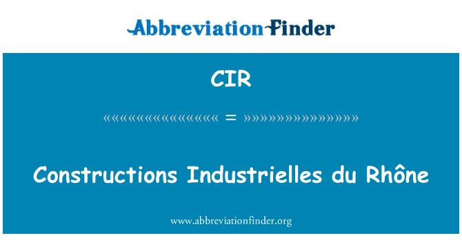 CIR: Constructions Industrielles du Rhône