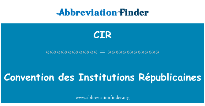 CIR: Convention des Institutions Républicaines