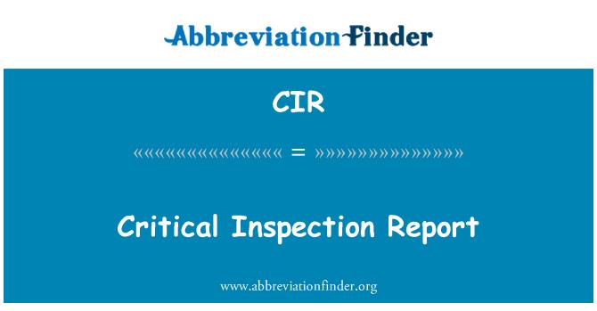 CIR: Critical Inspection Report