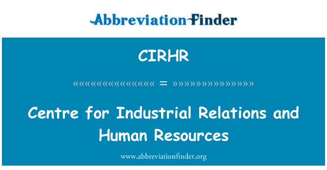CIRHR: Centre for Industrial Relations and Human Resources
