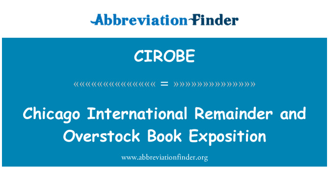 CIROBE: Chicago International Remainder and Overstock Book Exposition