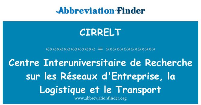 CIRRELT: Centre Interuniversitaire de Recherche sur les Réseaux d'Entreprise, la Logistique et le Transport