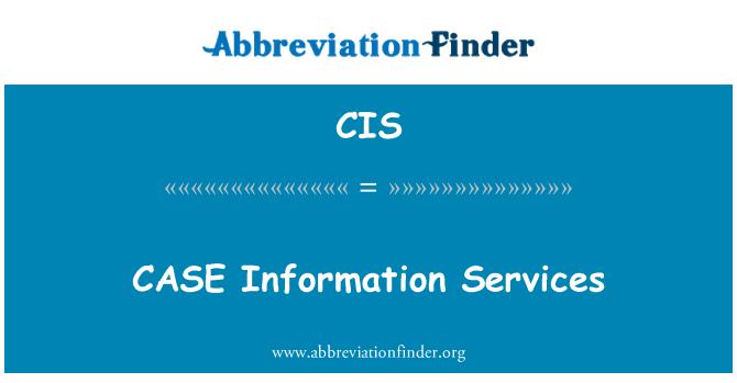 CIS: CASE Information Services