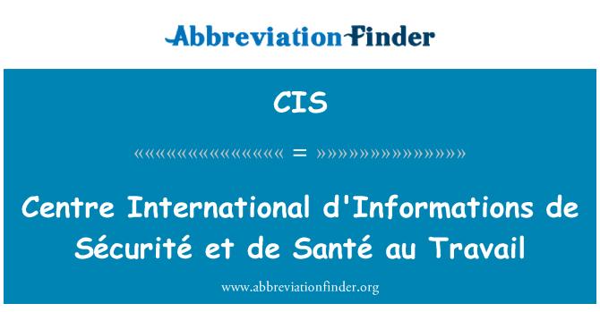 CIS: Centre International d'Informations de Sécurité et de Santé au Travail