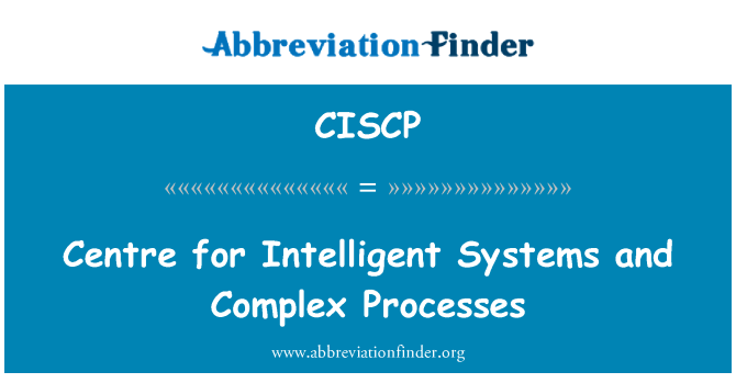 CISCP: Centre for Intelligent Systems and Complex Processes
