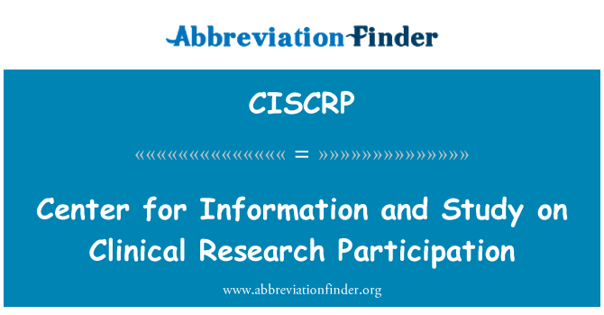 CISCRP: Center for Information and Study on Clinical Research Participation
