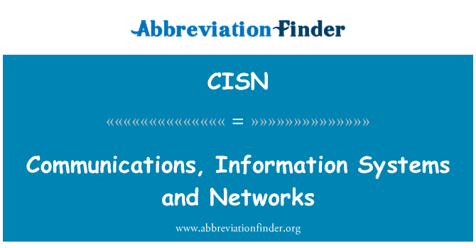 CISN: Communications, Information Systems and Networks