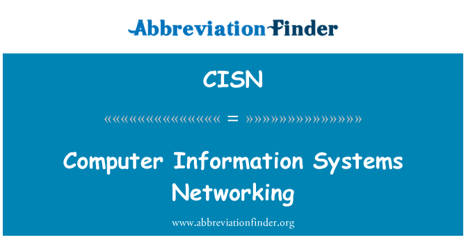 CISN: Computer Information Systems Networking