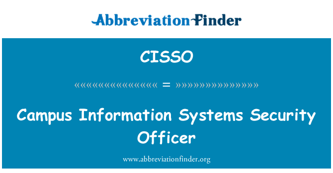 CISSO: Campus Information Systems Security Officer