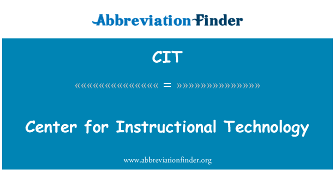 CIT: Center for Instructional Technology