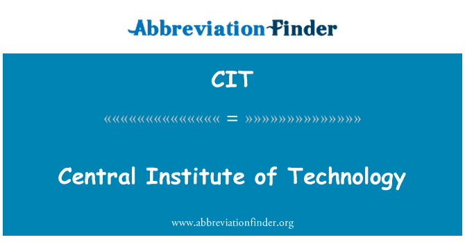 CIT: Central Institute of Technology