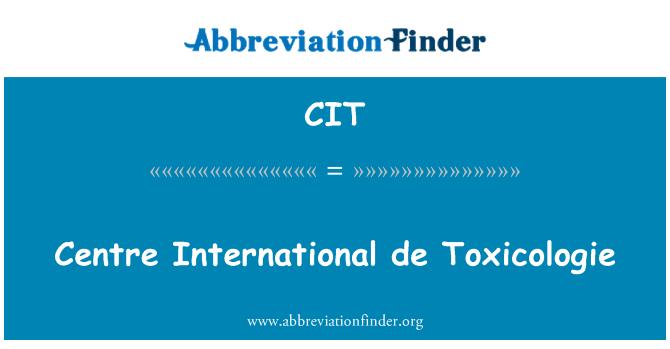 CIT: Centre International de Toxicologie