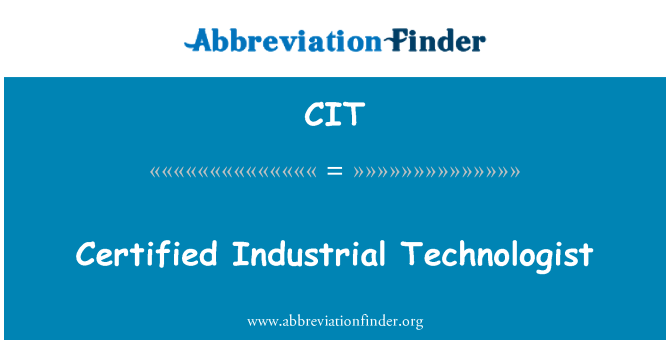 CIT: Certified Industrial Technologist