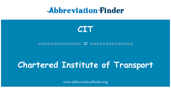 CIT: Chartered Institute of Transport