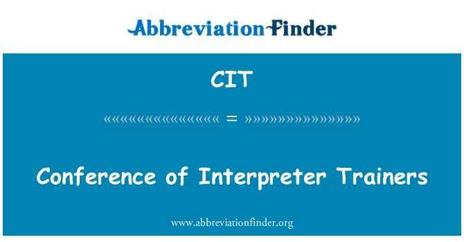 CIT: Conference of Interpreter Trainers