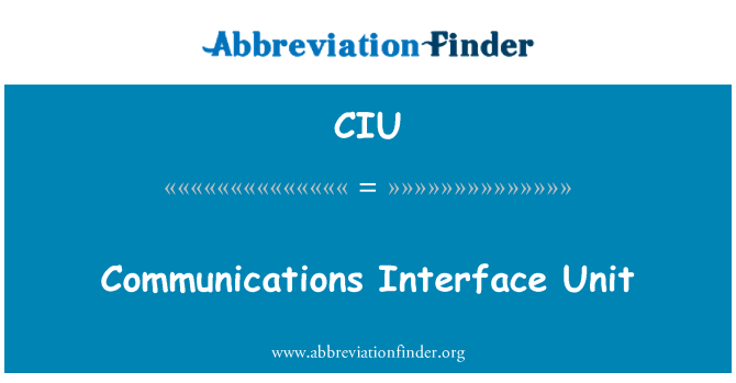 CIU: Communications Interface Unit